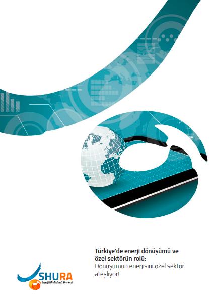 Türkiye'de enerji dönüșümü ve özel sektörün rolü: Dönüșümün enerjisini özel sektör ateșliyor!