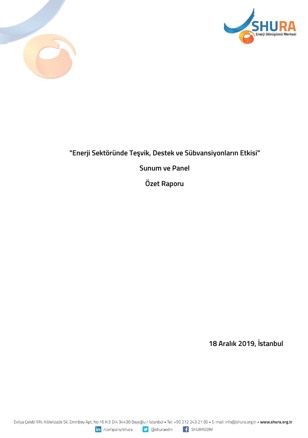 """Enerji Sektöründe Teşvik, Destek ve Sübvansiyonların Etkisi"""" Sunum ve Panel Özet Raporu"""