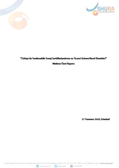 """SHURA-Webinar Özet Raporu """"Türkiye'de Yenilenebilir Enerji Sertifikalandırma ve Ticaret Sistemi Nasıl Olmalıdır?"""""""